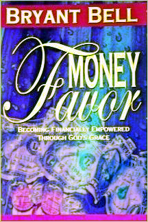 Money Favor: Becoming Financially Empowered Through God's Grace (PAPERBACK BOOK)